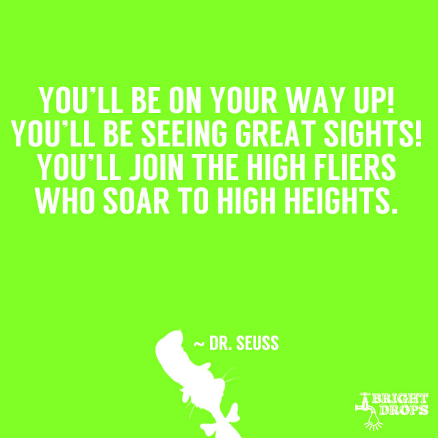 37 Dr Seuss Quotes That Can Change The World Bright Drops
