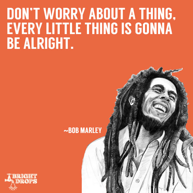 17 Uplifting Bob Marley Quotes That Can Change Your Life