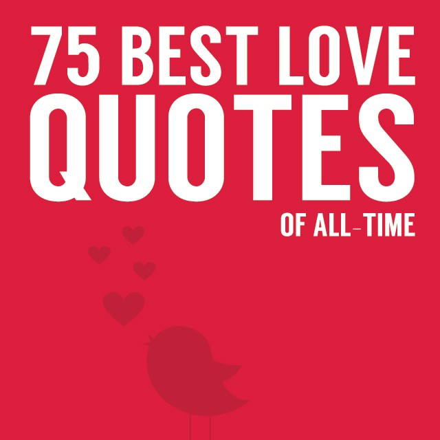 75 Quotes About Love : 75 Best Love Quotes of All-Time Bright Drops