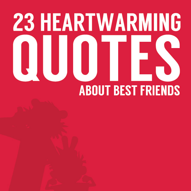 Quotes About Friends: 23 Heartwarming Quotes About Best Friends