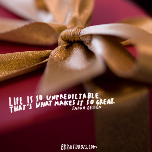 """""""Love is so unpredictable. That's what makes it so great."""" ~ Sarah Dessen"""