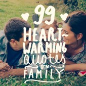 This is an awesome list of family quotes and a lesson in why you should never take anyone for granted! There are also beautiful images for every quote. Love it!