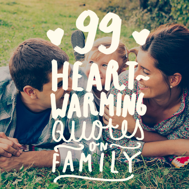 99 Heartwarming Quotes On Family Bright Drops