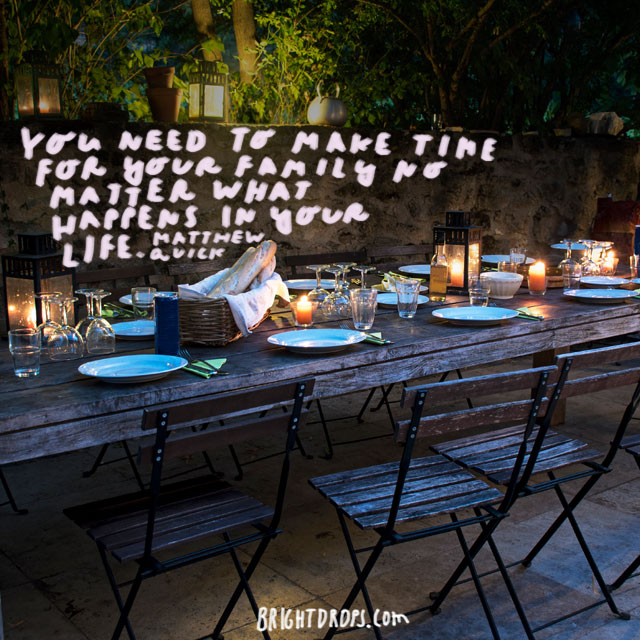"""You need to make time for your family no matter what happens in your life."" - Matthew Quick"