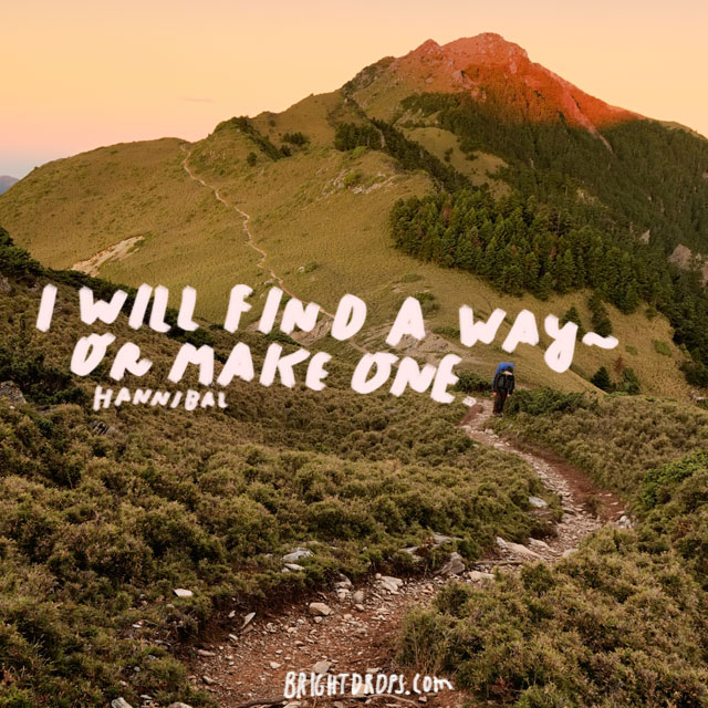 """""""I will find a way -- or make one."""" - Hannibal"""