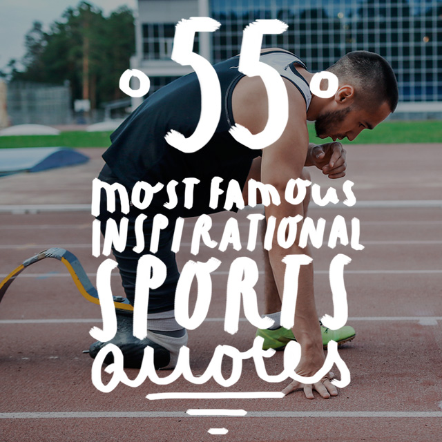 Inspirational Sports Quotes: 55 Most Famous Inspirational Sports Quotes Of All-Time