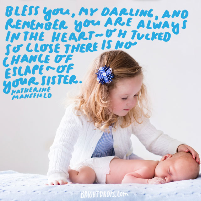 """""""Bless you, my darling, and remember you are always in the heart – oh tucked so close there is no chance of escape – of your sister."""" - Katherine Mansfield"""
