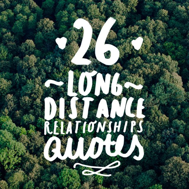 26 Uplifting Quotes On Long Distance Relationships