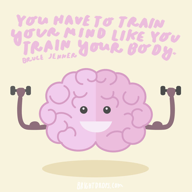 """You have to train your mind like you train your body."" - Bruce Jenner"