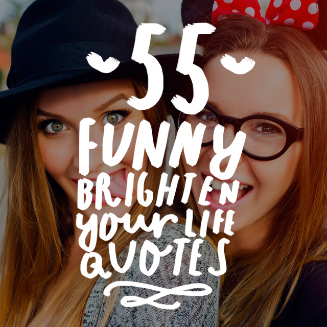 This collection of funny quotes and sayings will have you laughing out loud. You'll be sharing these humorous quotes for years to come and many of them will become a part of your daily conversation.