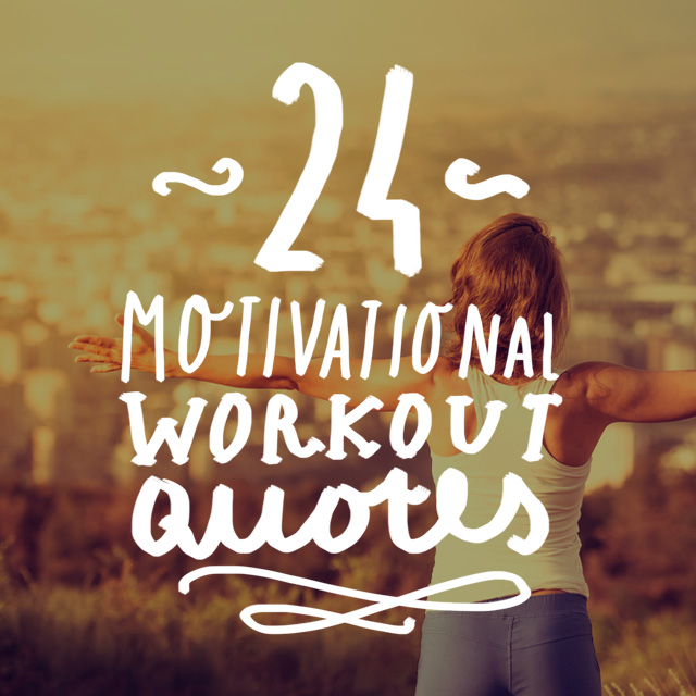 24 Motivational Workout Quotes To Get Your Butt Moving