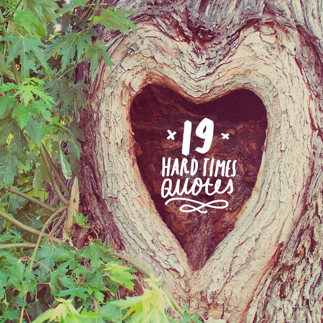 19 Inspirational Life Quotes For When Times Are Hard Bright Drops