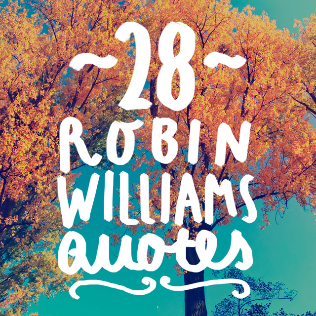 28 Magical Quotes From Robin Williams Bright Drops