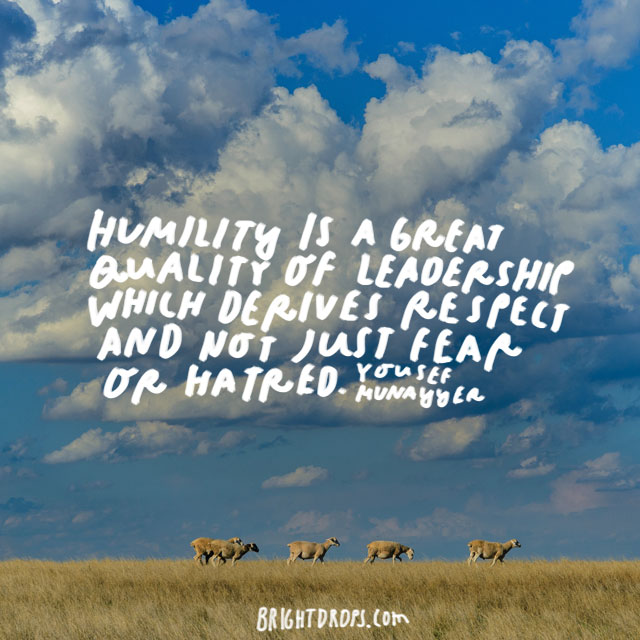 """Humility is a great quality of leadership which derives respect and not just fear or hatred."" - Yousef Munayyer"