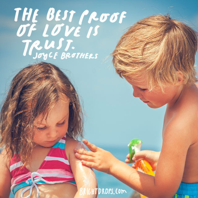 """The best proof of love is trust."" – Joyce Brothers"