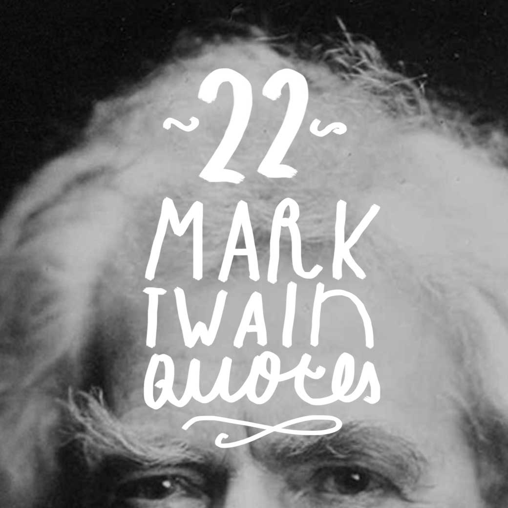 Mark Twain Quotes 22 Wise And Thoughtful Mark Twain Quotes  Bright Drops