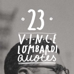 Are you a Football Lover? Check out these motivational and inspiring quotes from the football legend Vince Lombardi.