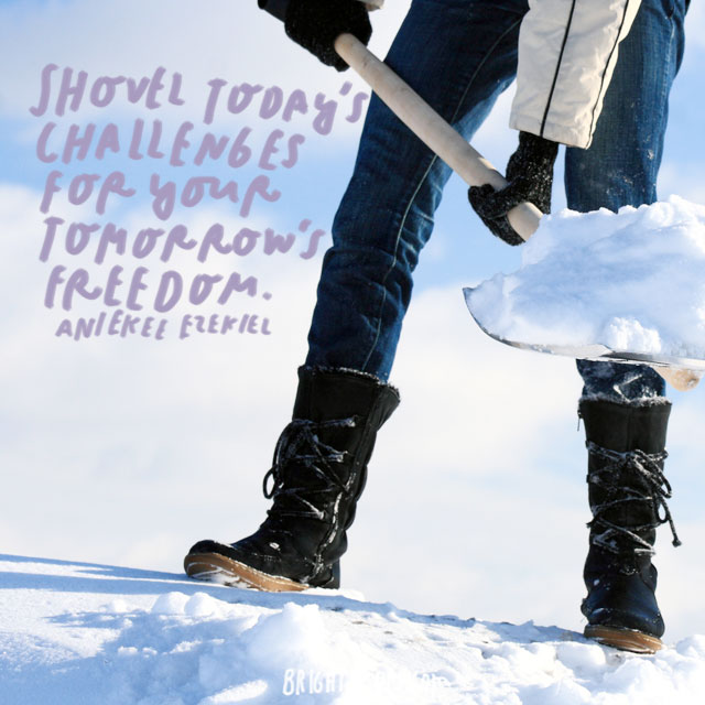 """Shovel today's challenges for your tomorrow's freedom."" – Aniekee Ezekiel"
