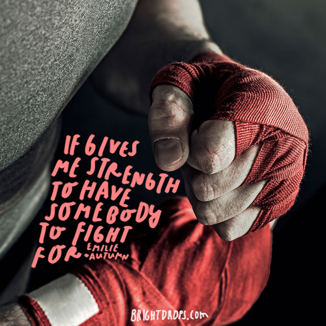 """It gives me strength to have somebody to fight for."" - Emilie Autumn"