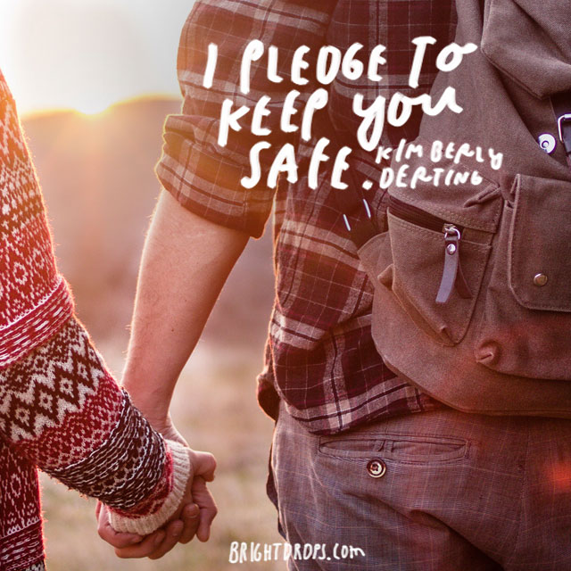 """I pledge to keep you safe."" - Kimberley Derting"