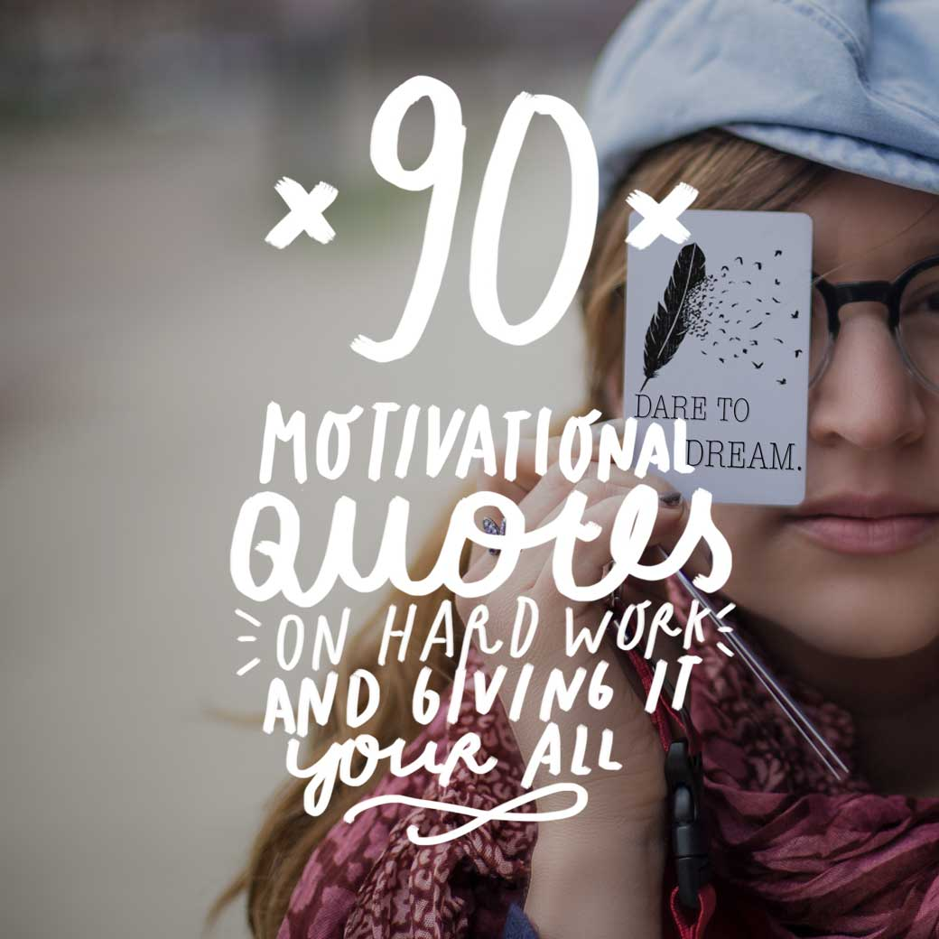 90 Motivational Quotes On Hard Work And Giving It Your All   Bright Drops