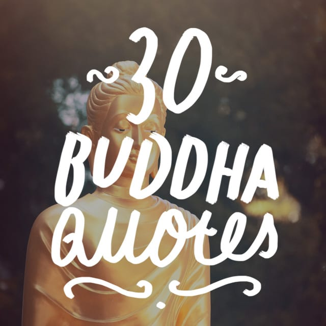 30 Famous Buddha Quotes On Life, Spirituality And