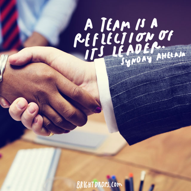"""""""A team is a reflection of its leader."""" - Sunday Ahelaja"""