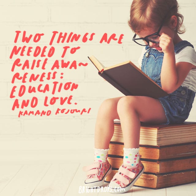 """Two things are needed to raise awareness: education and love."" - Kamand Kojouri"