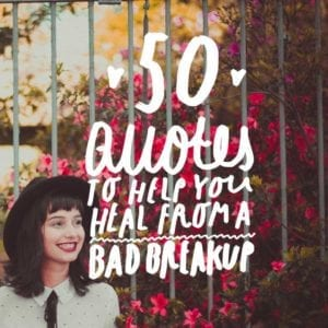 Breakups are hard at any age in life. They never get easier, we just learn to deal with them better as we get older. These breakup quotes will let you know that everything will be ok in the end. It will hurt at the beginning, but you will be stronger because of it.