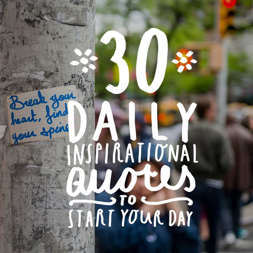 30 Daily Inspirational Quotes To Start Your Day