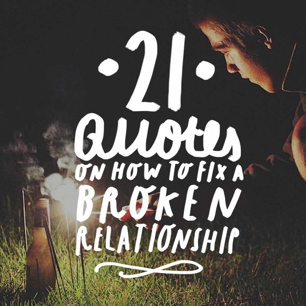 Quotes On 21 Quotes On How To Fix A Broken Relationship  Bright Drops