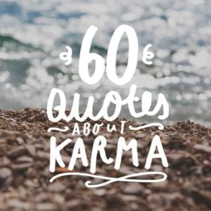 Learn about karma and how it can shape our life with these insightful karma quotes.
