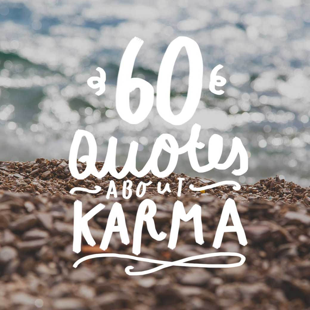 Famous Phrases About Life 60 Popular Sayings And Quotes About Karma  Bright Drops