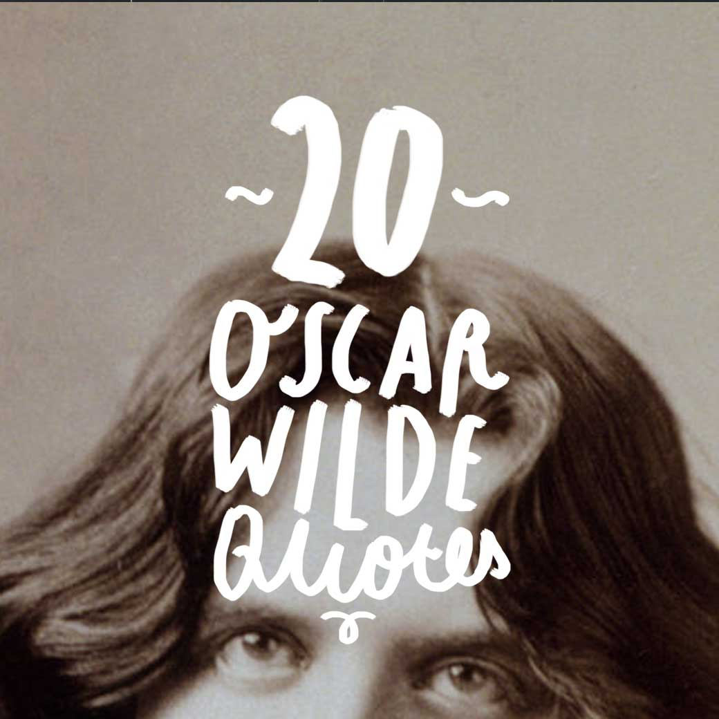 Love Oscar Wilde! Here are some of his best quotes.