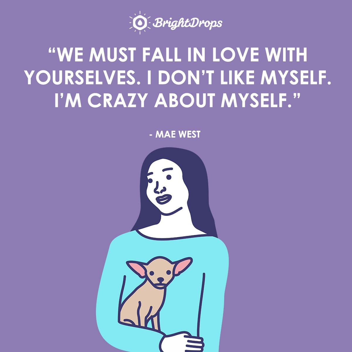 30 Must Read Love Yourself Quotes To Increase Your Self Esteem Bright Drops