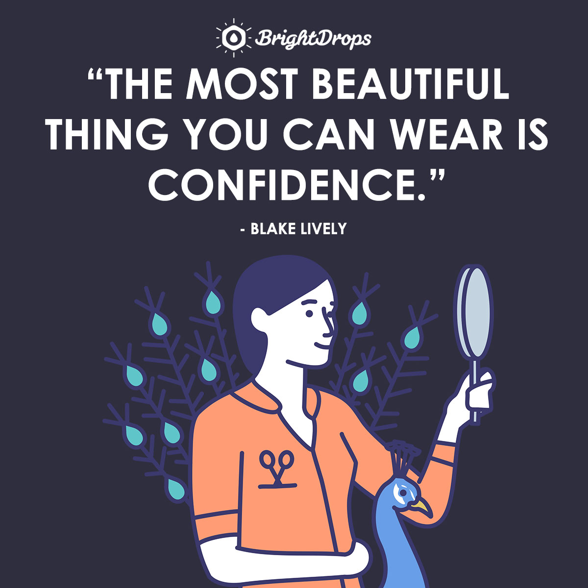 The most beautiful thing you can wear is confidence. - Blake Lively