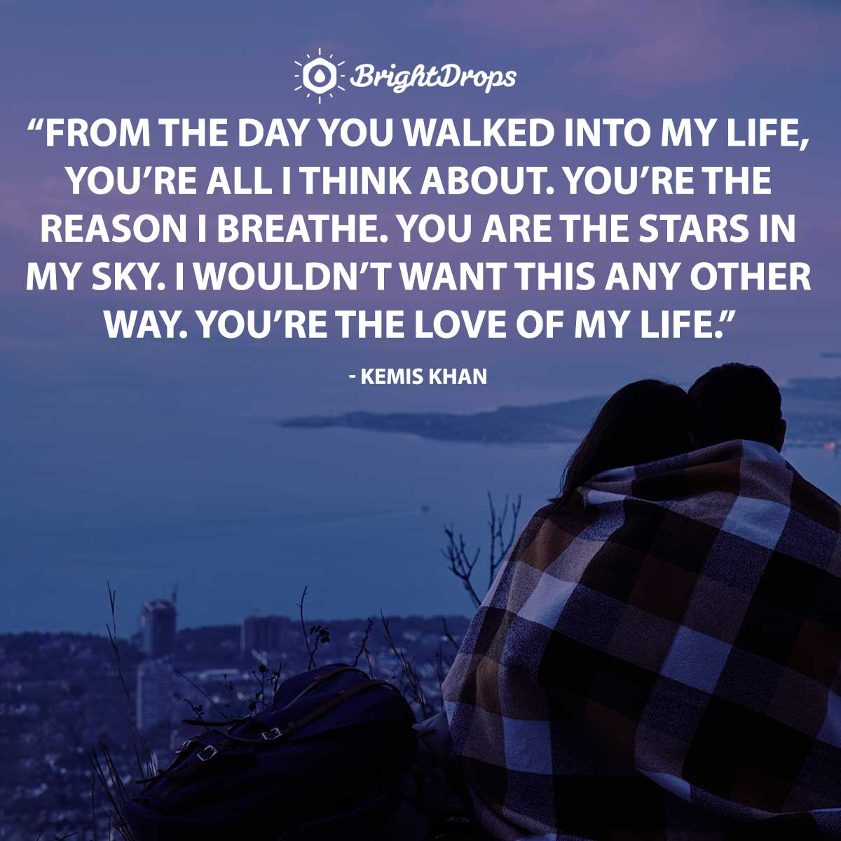 5 Love of My Life Quotes to Send (or Say) to Your True Love