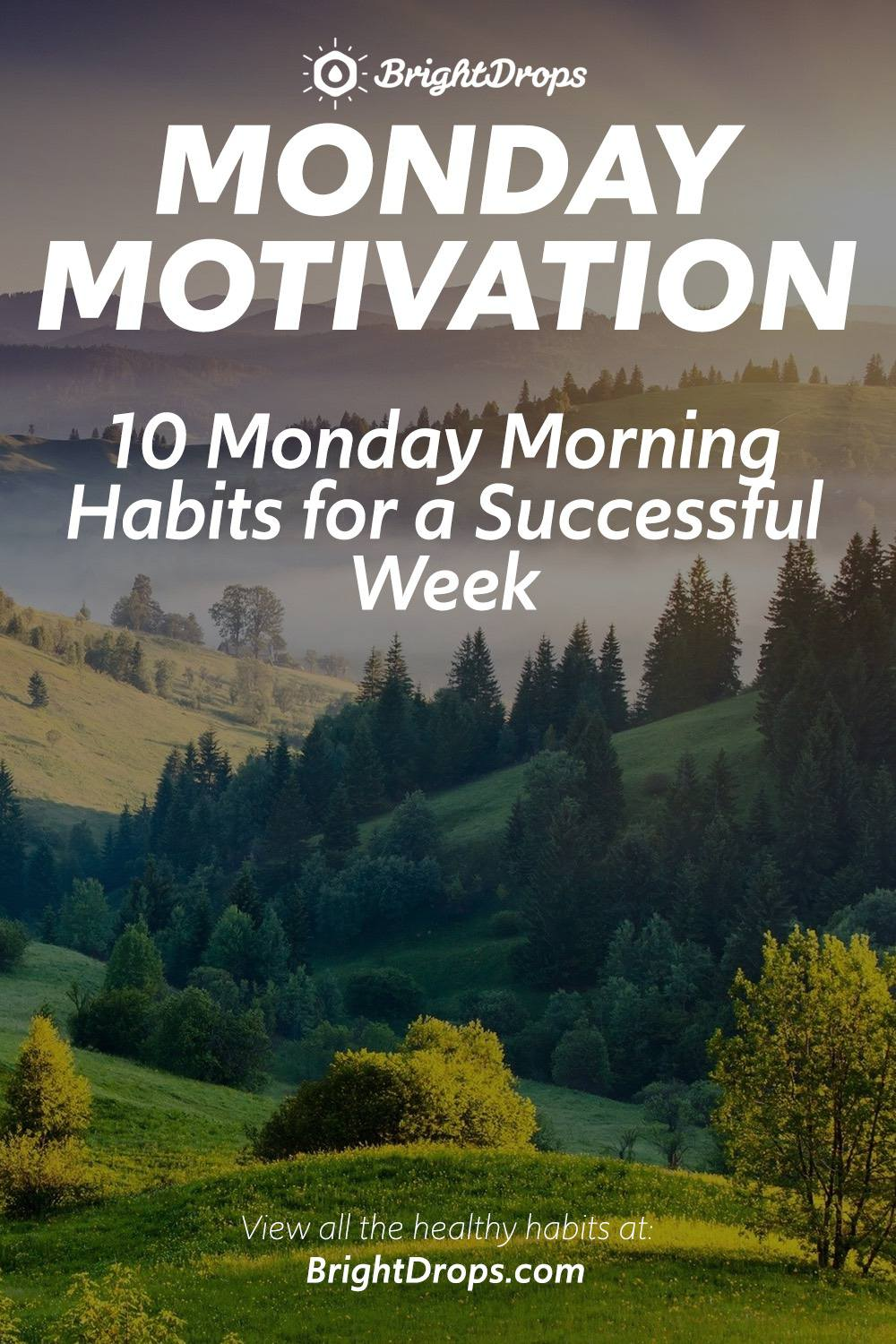 Monday Motivation - 10 Monday Morning Habits for a Successful Week