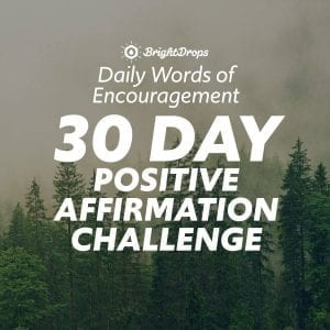 Daily Words of Encouragement 30 Day Positive Affirmation Challenge