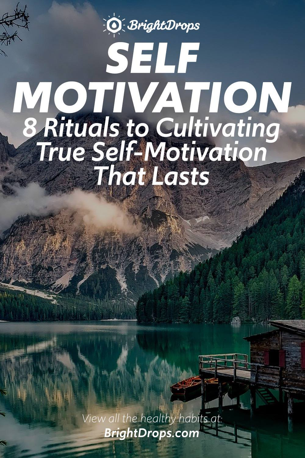 8 Rituals to Cultivating True Self-Motivation That Lasts