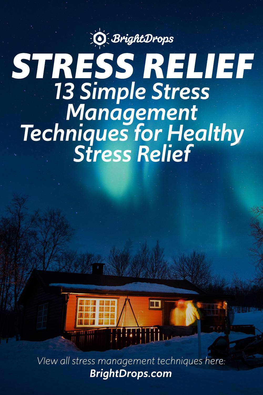 13 Simple Stress Management Techniques for Healthy Stress Relief