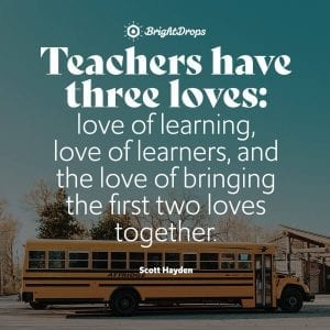 61 Most Uplifting and Inspirational Quotes for Teachers
