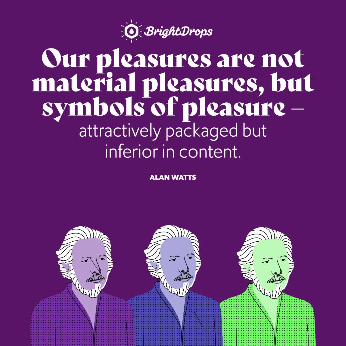 Alan Watts Quotes On Pleasure