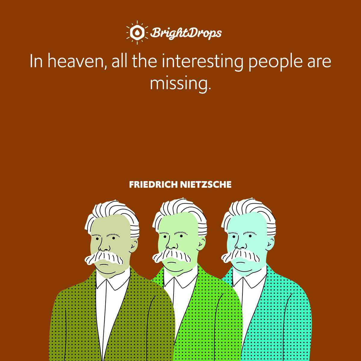 In heaven, all the interesting people are missing.