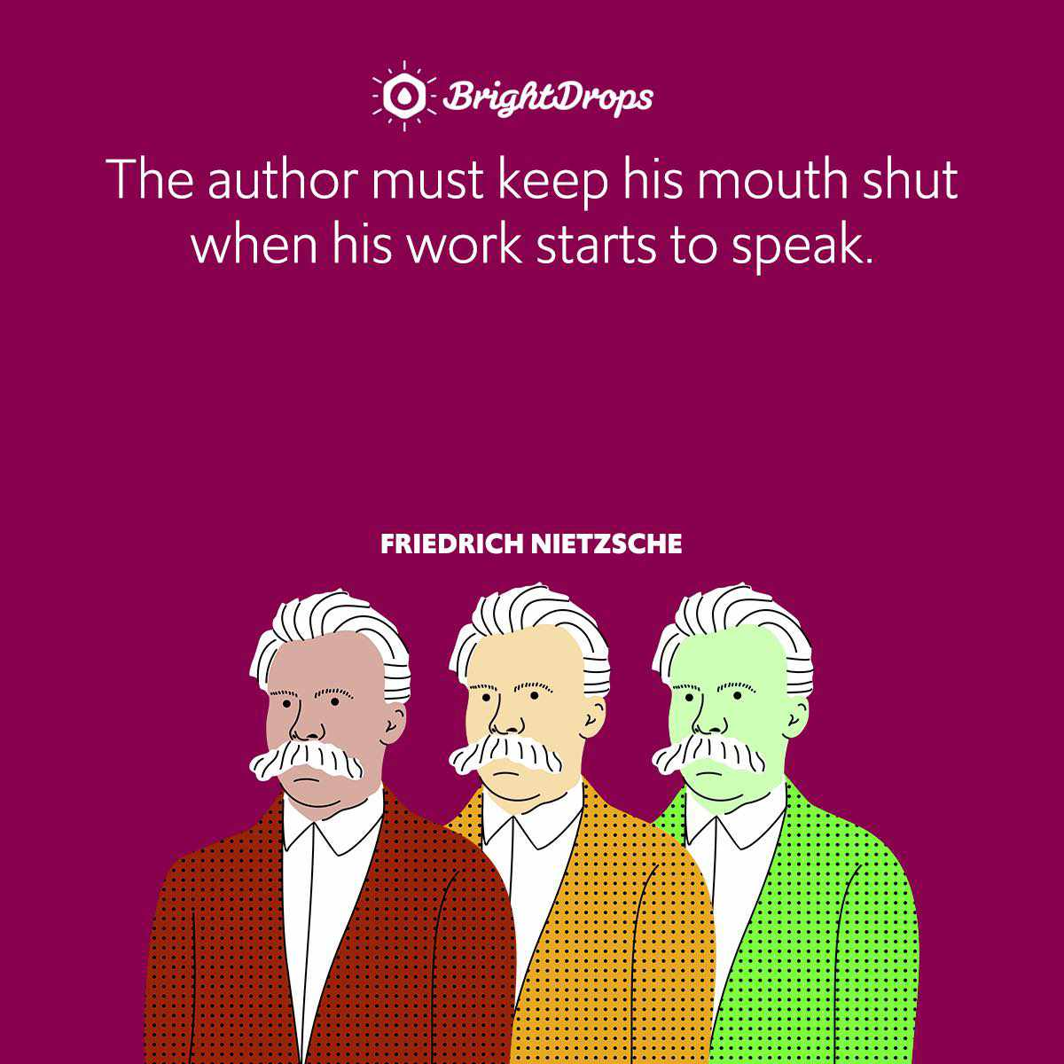 The author must keep his mouth shut when his work starts to speak.