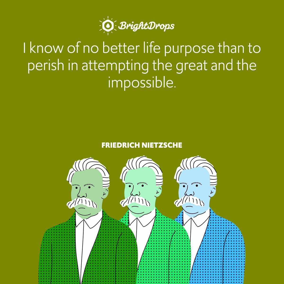I know of no better life purpose than to perish in attempting the great and the impossible.