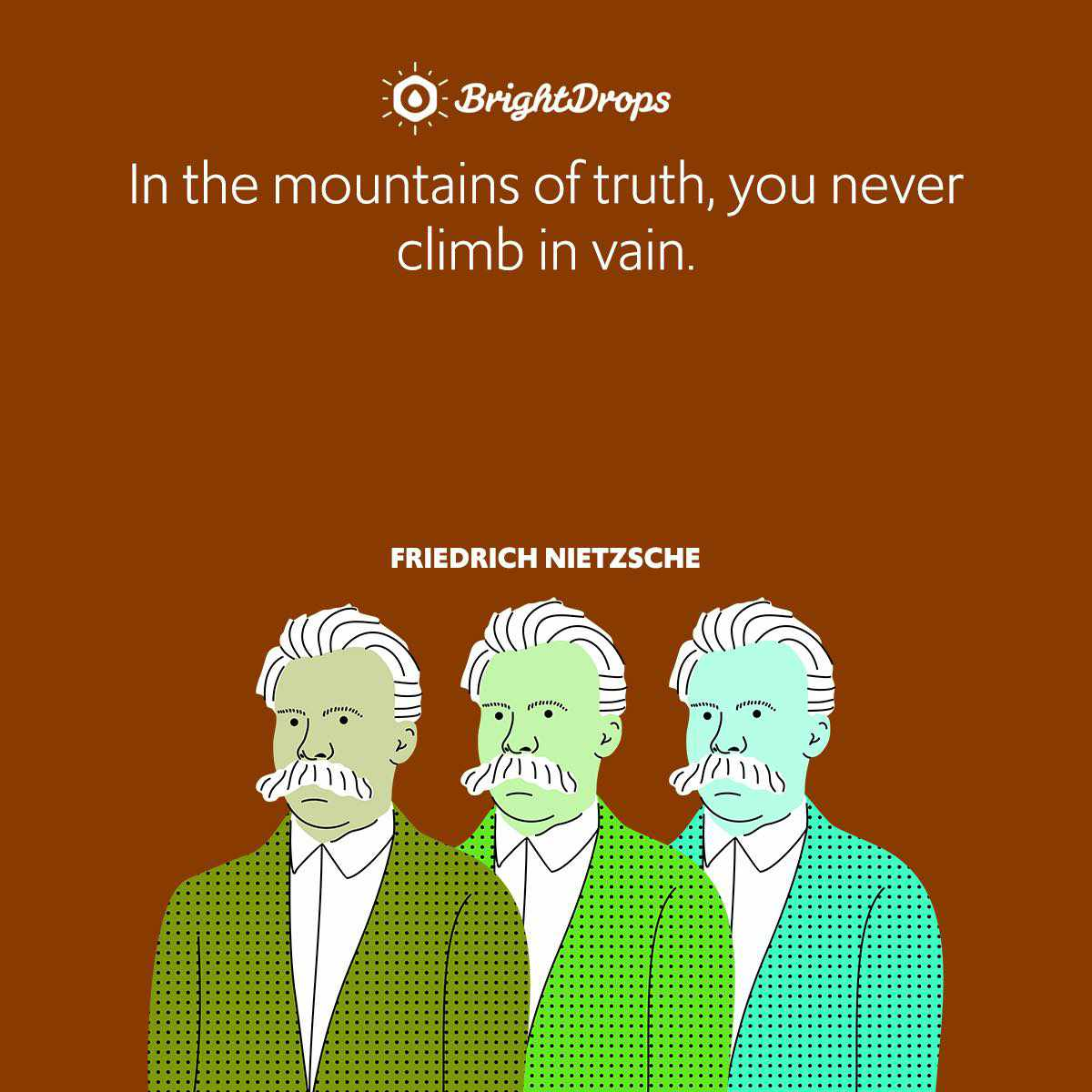 In the mountains of truth, you never climb in vain.