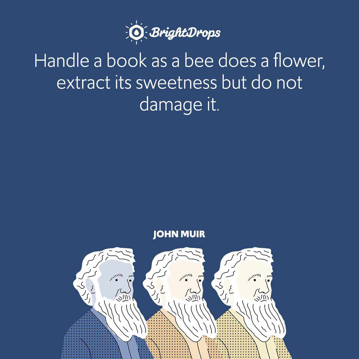 Handle a book as a bee does a flower, extract its sweetness but do not damage it.
