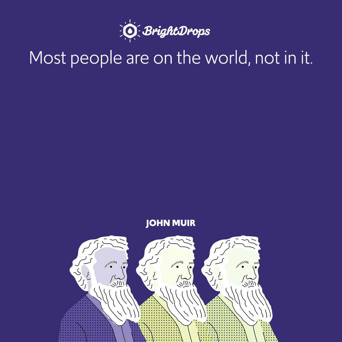 Most people are on the world, not in it.