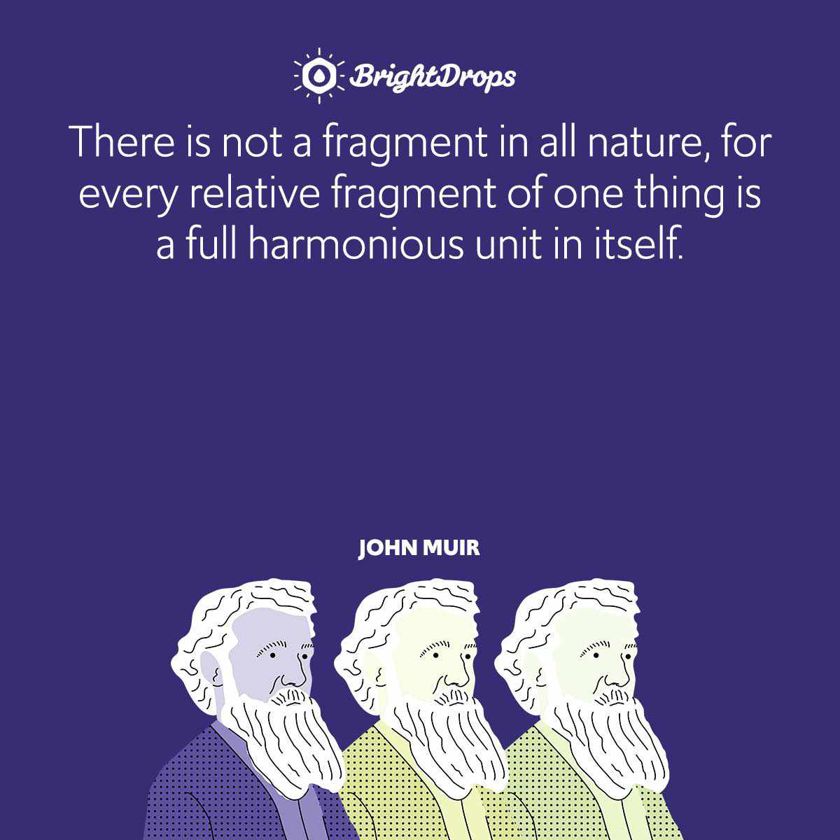 There is not a fragment in all nature, for every relative fragment of one thing is a full harmonious unit in itself.